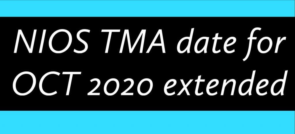 NIOS TMA submission last date Oct 2020 exam