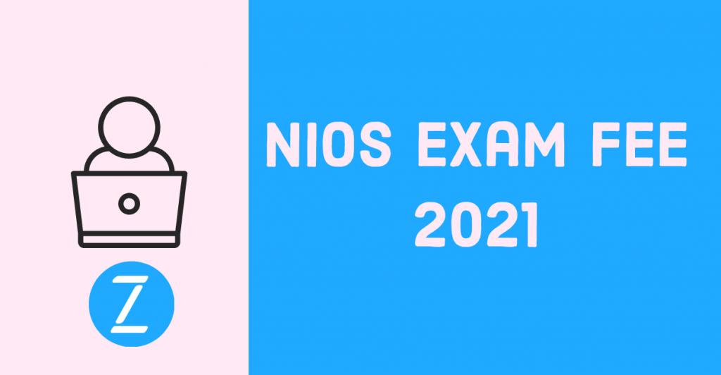 NIOS exam fee 2021
